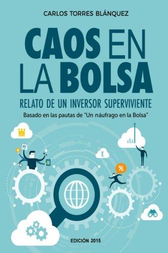 Caos en la Bolsa: Relato de un inversor superviviente: Volume 2 (Un náufrago en la Bolsa) por Carlos Torres Blánquez