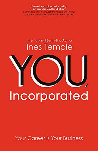 YOU, Incorporated: Your Career is Your Business