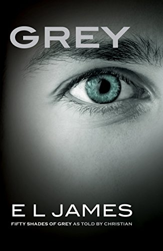 Grey: Fifty Shades of Grey as Told by Christian (Fifty Shades of Grey Series, Band 4)