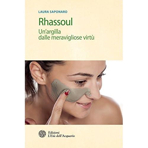 Rhassoul: Un'argilla Dalle Meravigliose Virtù