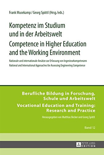 Kompetenz im Studium und in der Arbeitswelt- Competence in Higher Education and the Working Environment: Nationale und internationale Ansätze zur ... and Training: Research and Practice, Band 12) (Engineer In Training)