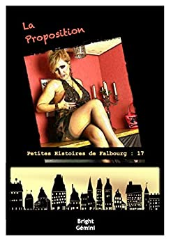 La Proposition (Petites Histoires de Falbourg t. 17) par [Gémini, Bright]