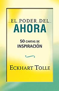 El poder del ahora. 50 cartas de inspiración par Eckhart Tolle
