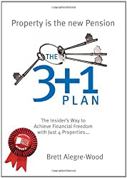 The 3 + 1 Plan: The Insider's Way to Achieve Financial Freedom with Just 4 Properties