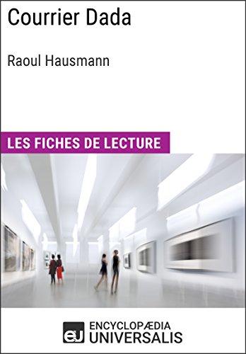 Courrier Dada de Raoul Hausmann: Les Fiches de lecture d'Universalis