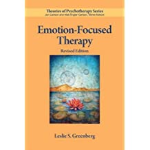 EMOTION FOCUSED THERAPY-2E (Theories of Psychotherapy)