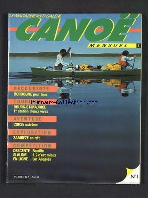 CANOE [No 1] du 01/04/1986 - DECOUVERTE - DORDOGNE POUR TOUS - TOURISME - BOURG-SAINT-MAURICE - AVENTURE - CORSE EXTREME - EXPLORATION - ZAMBEZE EN RAFT - COMPETITION - DESCENTE - SLALOM - EN LIGNE