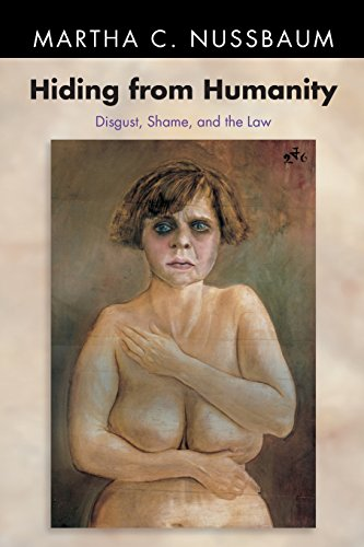 Hiding from Humanity: Disgust, Shame, and the Law (Princeton Paperbacks)