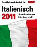 Italienisch 2011: Sprachen lernen leicht gemacht: Übungen, Dialoge, Geschichten