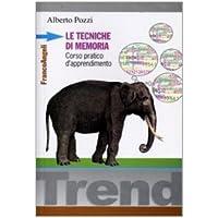 Le tecniche di memoria. Corso pratico d'apprendimento