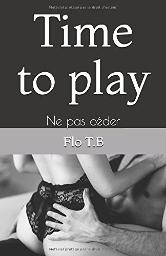 Time to play: Ne pas céder