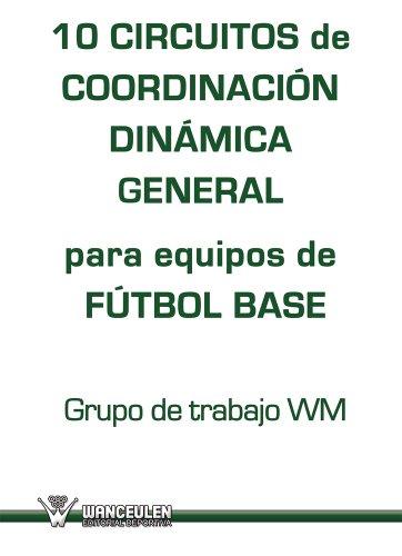 10 circuitos de Coordinación Dinámica general para equipos de fútbol base por Grupo WM