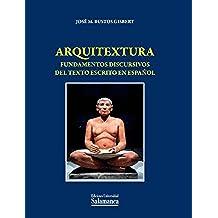 Arquitextura: fundamentos discursivos del texto escrito en español