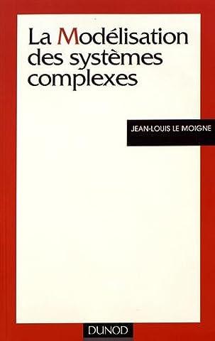 Le Moigne Jean Louis - La modélisation des systèmes