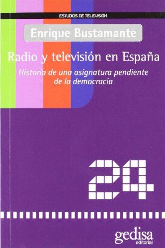 Radio y televisión en España (Estudios De Tv) por Enrique Bustamante Ramírez