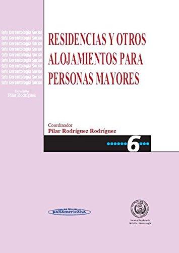Residencia y Otros alojamientos para personas mayores por Pilar Rodríguez Rodríguez