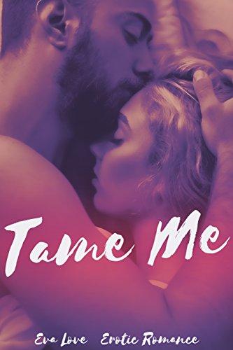 Tame Me: Erotic Romance