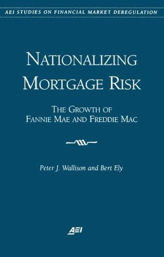 nationalizing-mortgage-risk-the-growth-of-fannie-mae-and-freddie-mac-aei-studies-on-financial-market