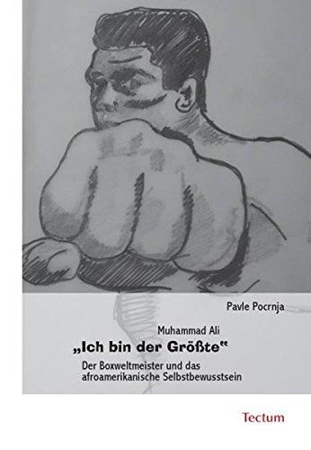 """Muhammad Ali """"Ich bin der Größte"""": Der Boxweltmeister und das afroamerikanische Selbstbewusstsein"""