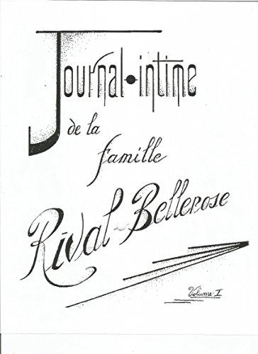 Journal-intime de la famille Rival-Bellerose, volume 1: Etude généalogique de la famille Rival-Bellerose par Père Justin M. Bellerose, o.f.m. par Diane Latour