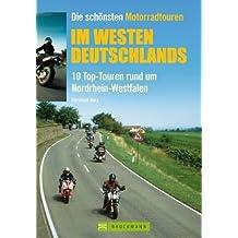 Die schönsten Motorradtouren im Westen Deutschlands: 10 Top-Touren rund um Nordrhein-Westfalen