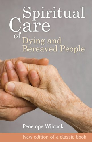The Spiritual Care of Dying and Bereaved People