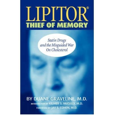 lipitor-thief-of-memory-author-duane-graveline-published-on-november-2006