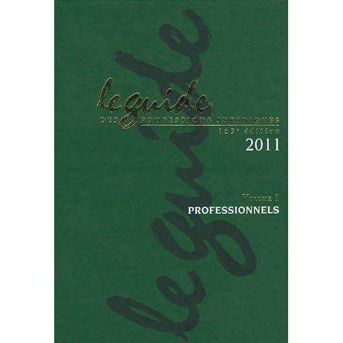 Le guide des professions juridiques 2011 : 2 volumes (1Cédérom)