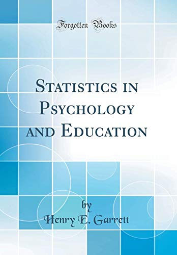 Statistics in Psychology and Education (Classic Reprint)