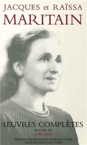 Jacques et Raïssa Maritain : Oeuvres complètes, 1945-1960 par Raïssa Maritain