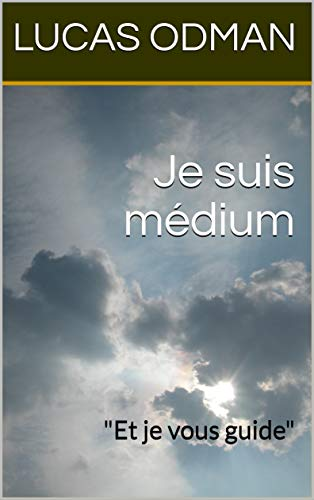 Couverture du livre Je suis médium: Et je vous guide