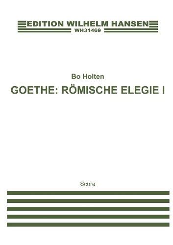Bo Rahmengenäht: Römische Elegie I (Score). Noten für Cello, SATB