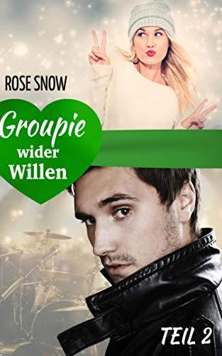 Groupie wider Willen 2: Liebesroman (Buch-charts Rose)