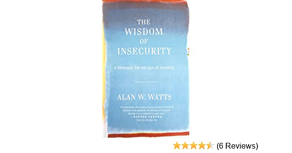 Buy the wisdom of insecurity a message for an age of anxiety book buy the wisdom of insecurity a message for an age of anxiety book online at low prices in india the wisdom of insecurity a message for an age of anxiety fandeluxe Gallery
