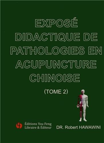 Exposé didactique de pathologies en acupuncture chinoise : Tome 2 par Robert Hawawini