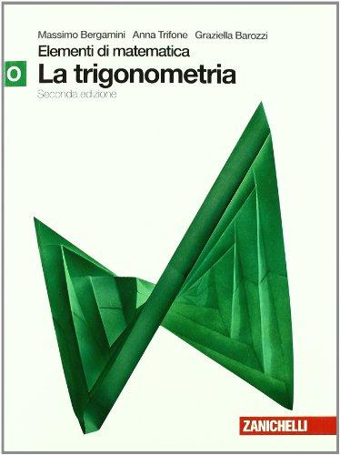 Elementi di matematica. Modulo O verde: Trigonometria. Per le Scuole superiori. Con espansione online