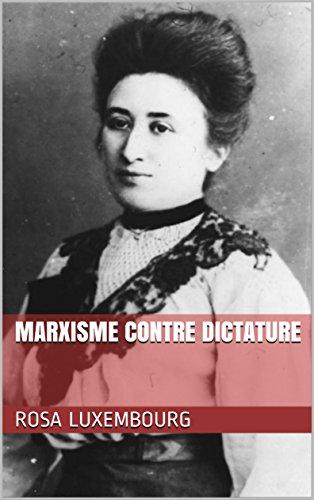 Marxisme contre dictature par Rosa  Luxembourg