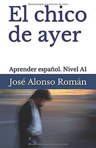 El chico de ayer: Aprender español - Nivel A1