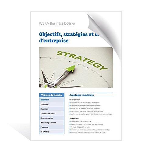 Objectifs, stratégie et culture d'entreprise: Les trois facteurs de réussite dans le management de l'entreprise passés au peigne fin.