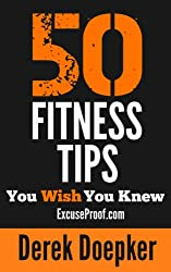50 Fitness Tips You Wish You Knew: The Best Quick and Easy Ways to Increase Motivation, Lose Weight, Get In Shape, and Stay Healthy (English Edition)
