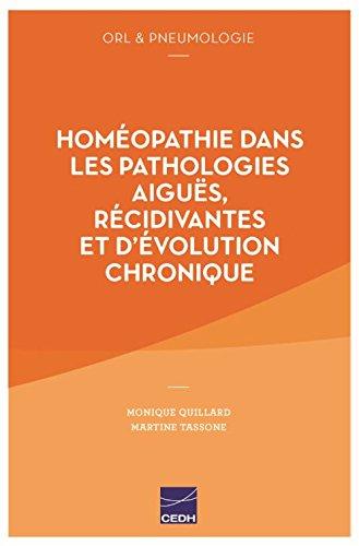 ORL et pneumologie : L'homéopathie dans les pathologies aiguës, récidivantes et d'évolution chronique par Monique Quillard, Jean Mouillet