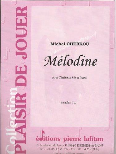 Mélodine : Pour clarinette si bémol et...