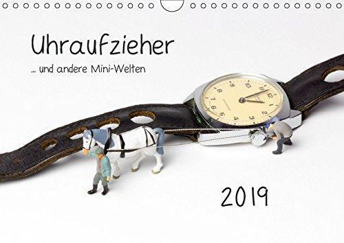 Uhraufzieher ... und andere Mini-Welten (Wandkalender 2019 DIN A4 quer): Teil Drei der skurrilen Situationen im Maßstab H0. (Monatskalender, 14 Seiten ) (CALVENDO Spass)