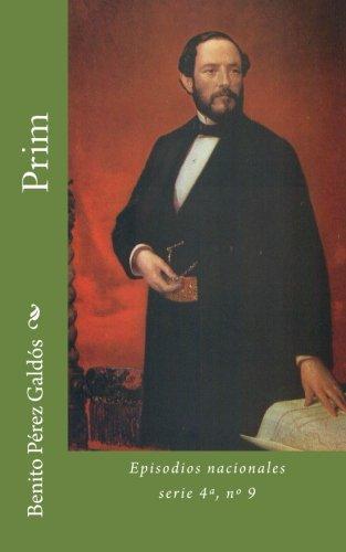 Prim: Episodios nacionales, Serie 4ª, nº 9: Volume 39 por Benito Pérez Galdós