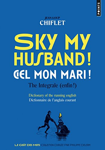 Sky my husband! Ciel mon mari!. The integrale par Jean-loup Chiflet