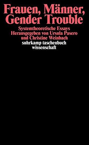 Frauen, Männer, Gender Trouble: Systemtheoretische Essays (suhrkamp taschenbuch wissenschaft)