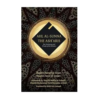 Ahl al-Sunna : The Ash'aris - The Testimony and Proofs of the Scholars
