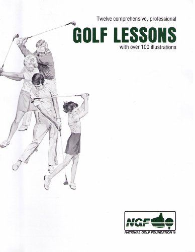 Twelve Comprehensive, Professional Golf Lessons With over 100 Illustrations