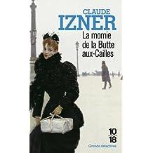La momie de la Butte-aux-Cailles by Claude Izner (2009-01-22)