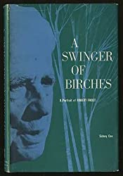 A Swinger of Birches: A Portrait of Robert Frost by Sidney Cox (1957-11-01)